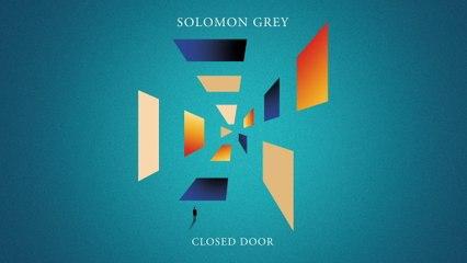Solomon Grey - Closed Door