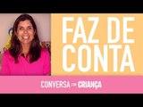 Faz de Conta | Conversa com Criança | Psicóloga Daniella Faria