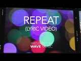 Wave Wave & Blinded Hearts - Repeat (feat. Richard Walters) (Official Lyric Video)