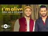 Maher Zain & Atif Aslam - I'm Alive   (Vocals Only - بدون موسيقى)   Official Music Video