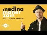 Maher Zain - Medina | ماهر زين  | (Vocals Only - بدون موسيقى) | Official Lyric Video