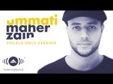 Maher Zain - Ummati (Arabic Version) | (Vocals Only Version - بدون موسيقى) | Official Lyric Video