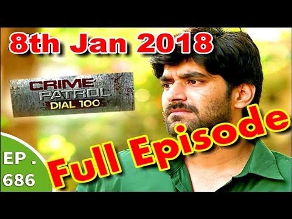 crime patrol ep 686 - 8th January, 2018 - crime patrol 8th January 2018