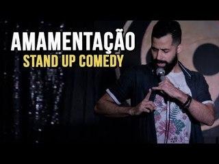 AMAMENTAÇÃO - STAND UP COMEDY | Fernando Strombeck