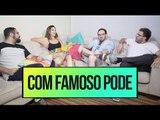TRAIR com FAMOSO PODE? com Rodrigo Fernandes, Fred Elboni e Rafa Arty