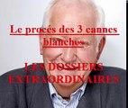 Le procés des 3 cannes blanches EP:105 / Les Dossiers Extraordinaires de Pierre Bellemare