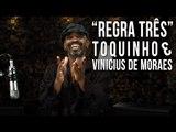 Toquinho e Vinícius de Moraes - Regra Três (como tocar - aula de violão)