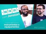 MiFaLa com Jonatan - Instrumentos e Equipamentos