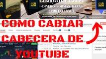 COMO PERSONALIZAR LA CABECERA Y HACER EL LOGO DE TU CANAL DE YOUTUBE V4