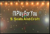 Seals And Crofts I'll Play For You Karaoke Version