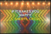 Sheryl Crow If It Makes You Happy Karaoke Version