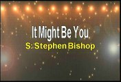 Stephen Bishop It Might Be You Karaoke Version