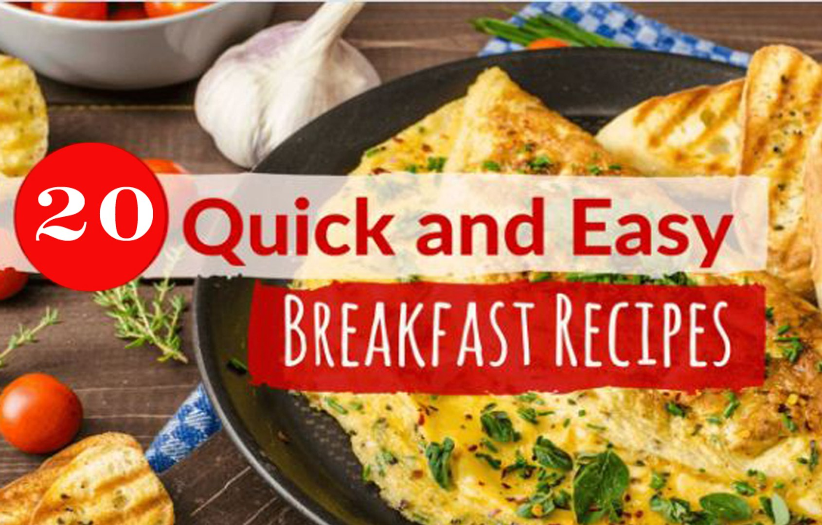 20 Quick And Easy Breakfast Recipes Video Dailymotion