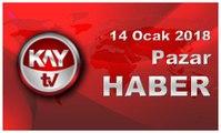 14 Ocak 2018 Kay Tv Haber