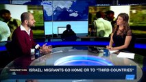 PERSPECTIVES | Israel: migrants leave or face imprisonment | Sunday, January 14th 2018
