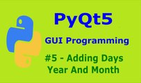 5   PyQt5 Adding Days, Years, Months And Seconds To Date
