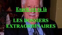 Esprit est tu là EP:110 / Les Dossiers Extraordinaires de Pierre Bellemare