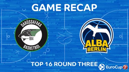 7DAYS EuroCup Highlights Top 16, Round 3: Darussafaka 82-70 ALBA