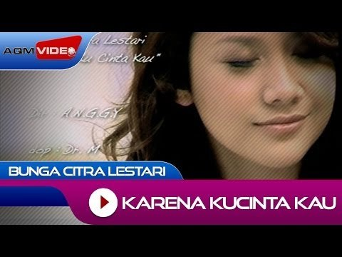 Bunga Citra Lestari - Karena Kucinta Kau   Official Video