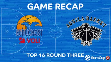 7Days EuroCup Highlights Top 16, Round 3: Buducnost 79-66 Trento