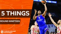 Turkish Airlines EuroLeague, Regular Season Round 19: 5 Things to Know