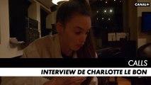 CALLS saison 1 - Interview de Charlotte Le Bon
