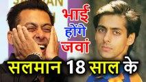 Salman Khan फिर होंगे Young, निभाएंगे 18 Years के Teenager और 70 Years के Old Man का Character