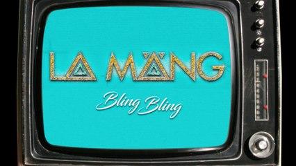 LA MÄNG - Bling Bling