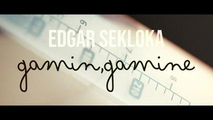 Edgar Sekloka - Gamin, Gamine