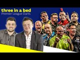 Premier League Darts Final Preview Show | Chris Mason & Mackenzie Cadman | 'Three In A Bed'