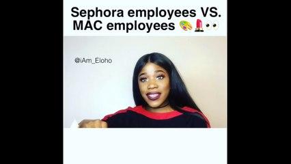 Sephora employee Vs Mac employee