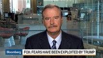 Mexico's Fox Says Trump Has Exploited Fear