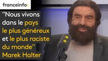 """""""Nous vivons dans le pays le plus généreux et le plus raciste du monde"""", selon l'écrivain Marek Halter"""