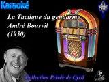 Karaoké André Bourvil La tactique du gendarme