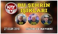 27 OCAK 2018 KAY TV BU ŞEHRİN IŞIKLARI