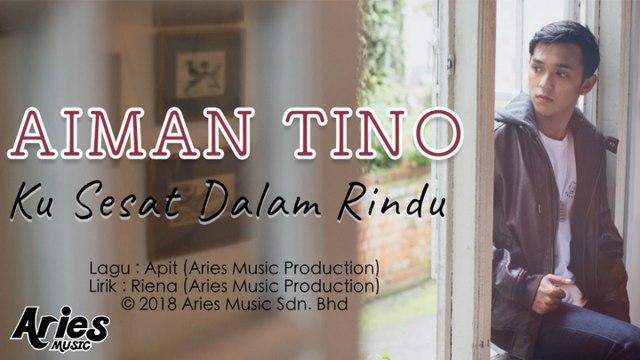 Aiman Tino - Ku Sesat Dalam Rindu (Official Lyric Video)