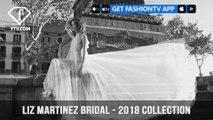 Liz Martinez Bridal 18 Collection for the Most Beautiful Daring and Smashing Bride   FashionTV   FTV