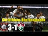 Corinthians 3 x 1 Fluminense (COMPLETO) - Melhores Momentos - CORINTHIANS HEPTACAMPEÃO BRASILEIRO !