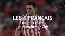 Transferts - Les 5 Français les plus chers de Man City
