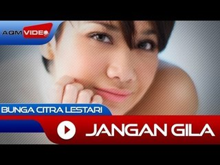 Bunga Citra Lestari - Jangan Gila | Official Video