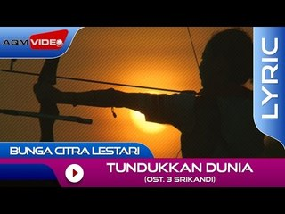 Bunga Citra Lestari - Tundukkan Dunia (OST. 3 Srikandi) | Official Lyric Video