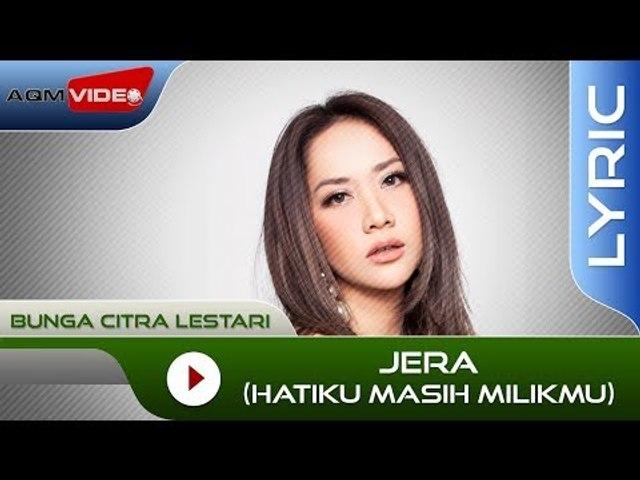 Bunga Citra Lestari - Jera (Hatiku Masih Milikmu) | Official Lyric Video