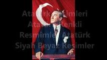 Atatürk Resimleri Mustafa Kemal Atatürk Renkli Resimleri Atatürk Siyah Beyaz Resimleri Slayt Gösteri Resimlar Büyük Önder Atatürk
