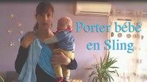 [TUTO]Comment porter bébé en sling (vrai bébé 4 mois)