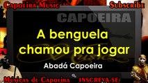 A benguela chamou pra jogar, Abadá Capoeira - Capoeira Music