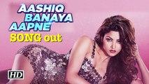 Aashiq Banaya Apne SONG out | Hate Story IV | Urvashi Rautela
