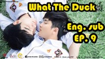 [Eng sub] What The Duck The Series EP 9