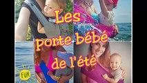 Comment porter son bébé : Les porte-bébé de l'été