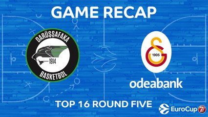 7Days EuroCup Highlights Top 16, Round 5: Darussafaka 77-63 Galatasaray