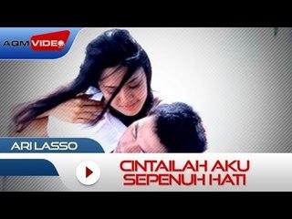 Ari Lasso - Cintailah Aku Sepenuh Hati | Official Video